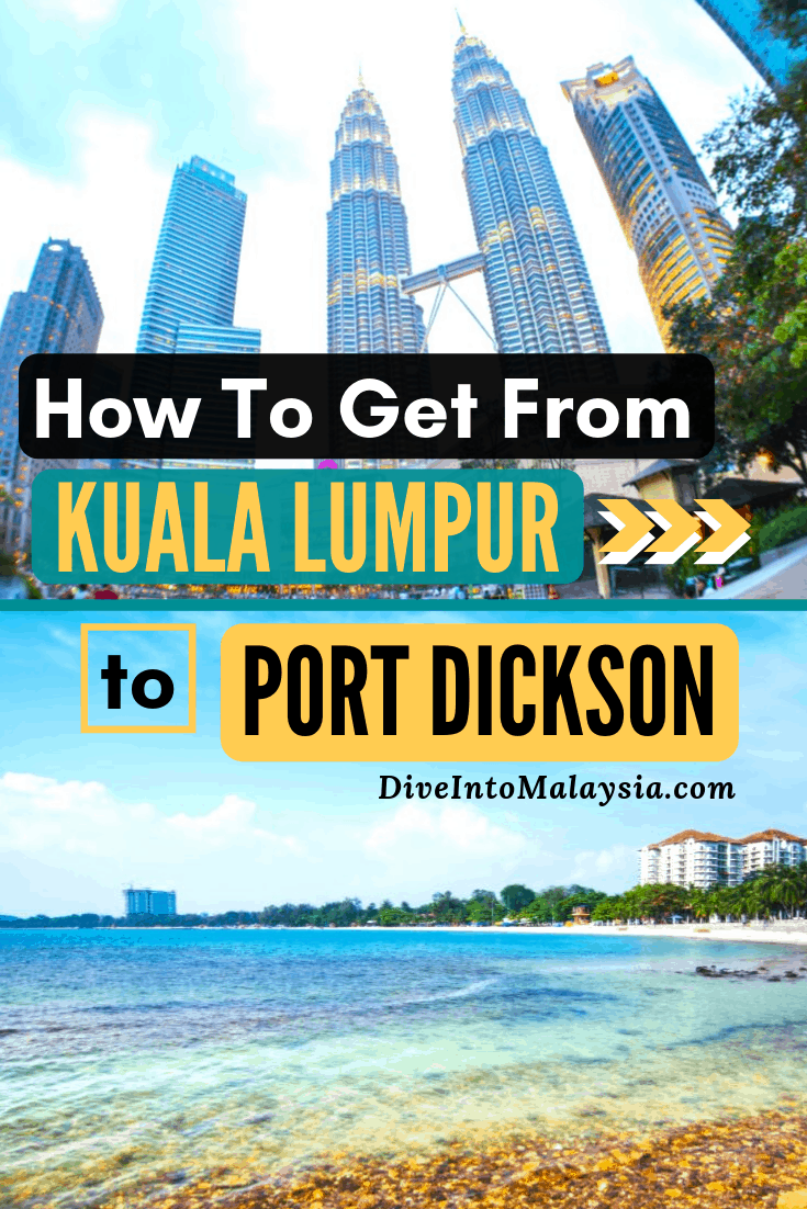 How To Get From Kuala Lumpur To Port Dickson - All 4 Ways!
