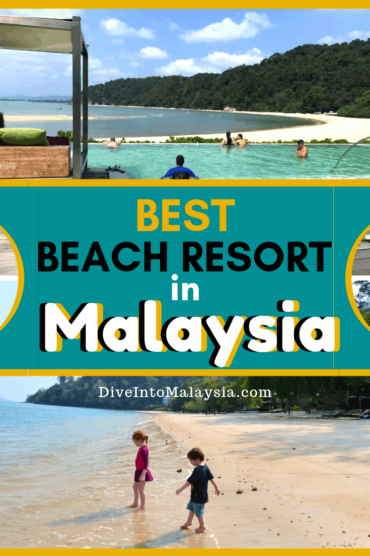 Top Picks For The Best Beach Resort In Malaysia [2019]