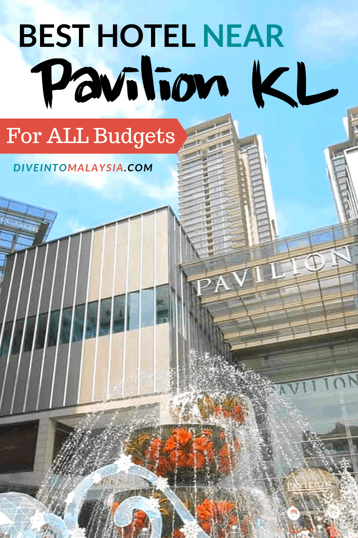 Best Hotel Near Pavilion KL For All Budgets [2019]