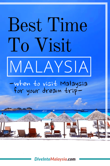 Best Time To Visit Malaysia: When To Visit Malaysia For Your Dream Trip