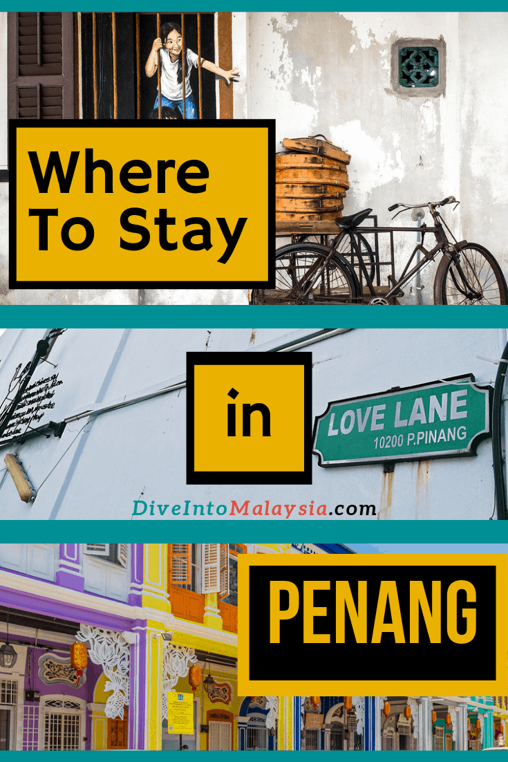 Exactly Where To Stay In Penang Island [2019]