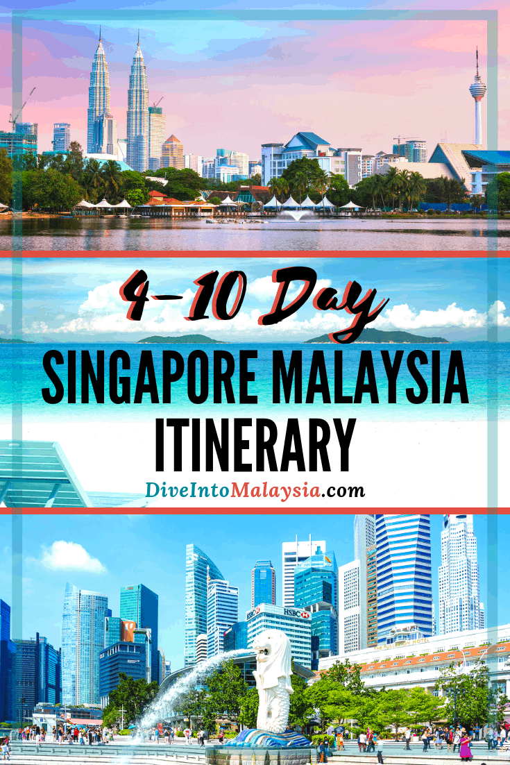 4-10 Day Singapore Malaysia Itinerary: Enjoy The Perfect Singapore And Malaysia Trip!