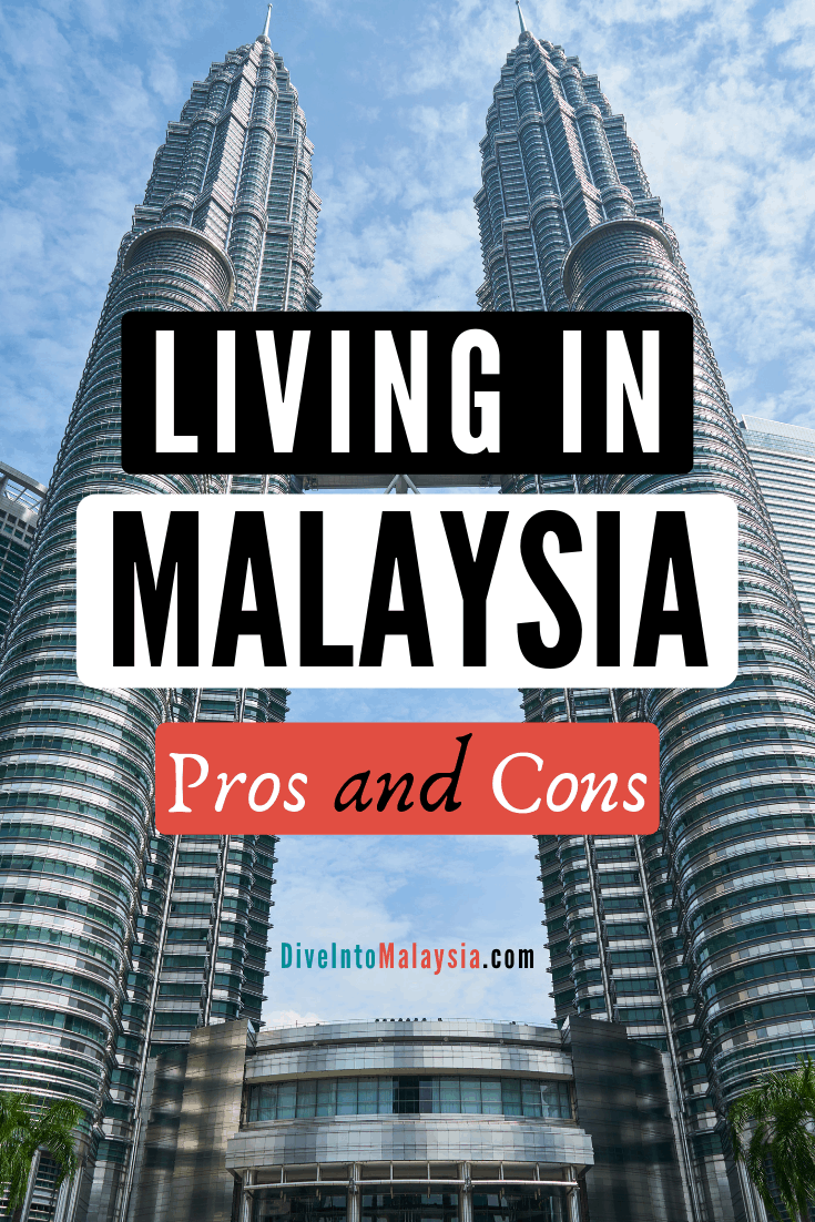 7 Reasons Why I Loved Living In Malaysia (And 3 Why I Didn't)! Living In Malaysia Pros And Cons