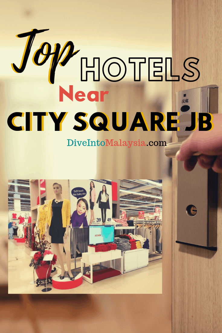 CLOSEST And BEST Top 10 Hotel Near City Square JB [2019]