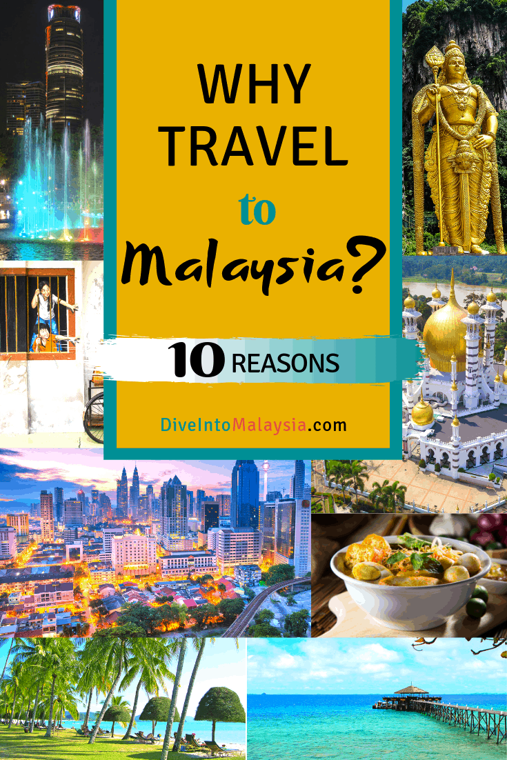 Why Travel To Malaysia? 10 Reasons To Travel To Malaysia Next!