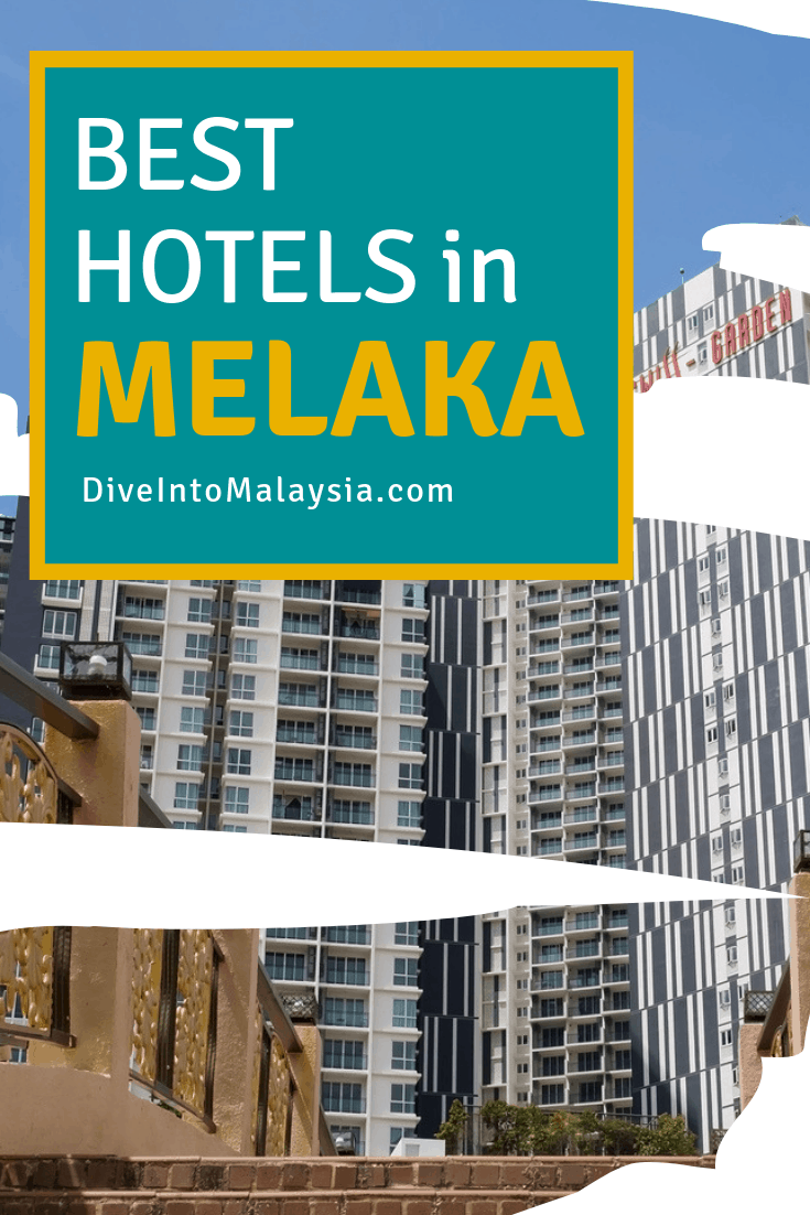 Best Hotels In Melaka: Where To Stay In Melaka For The Best Trip Ever!