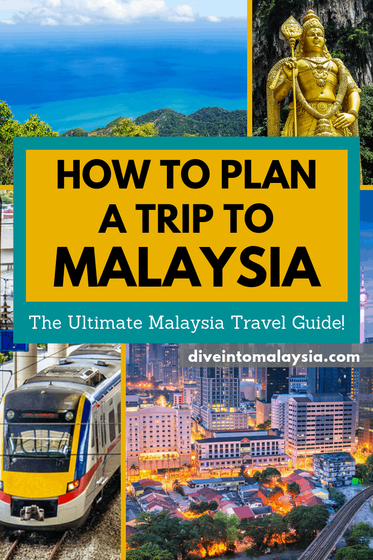 How To Plan A Trip To Malaysia: The Ultimate Malaysia Travel Guide!