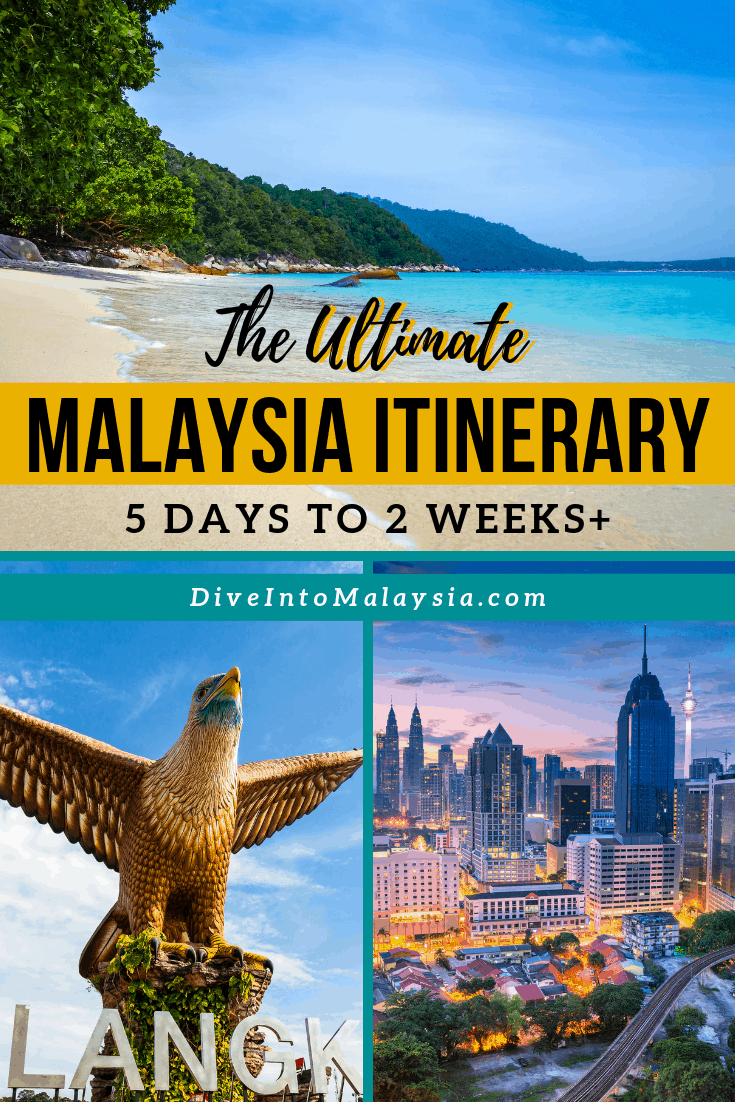 The Ultimate Malaysia Itinerary For The Ultimate Trip! 5 Days To 2 Weeks+