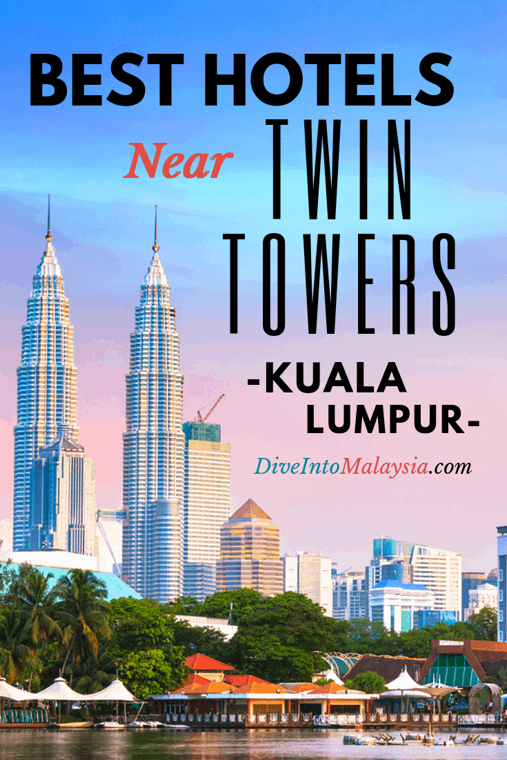 CLOSEST And BEST Hotels Near Twin Towers In Kuala Lumpur