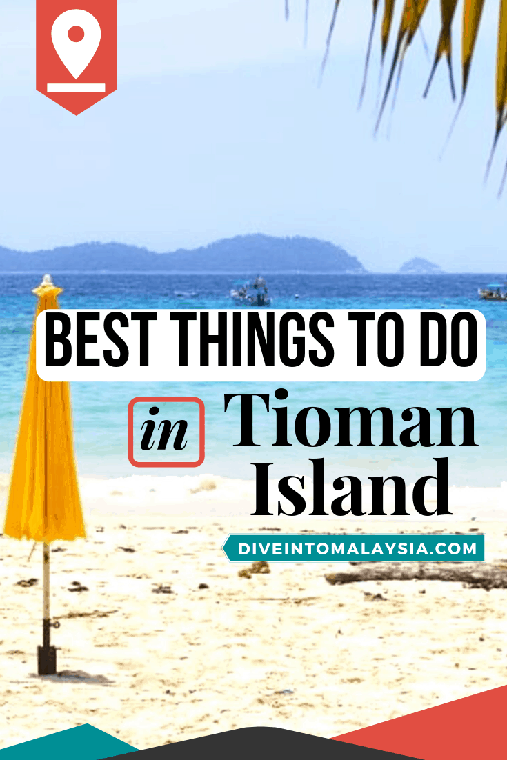 Top 19 Best Things To Do In Tioman Island [2021]